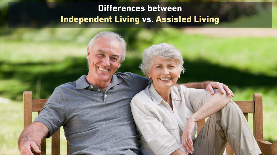 Difference between Independent Living and Assisted Living
